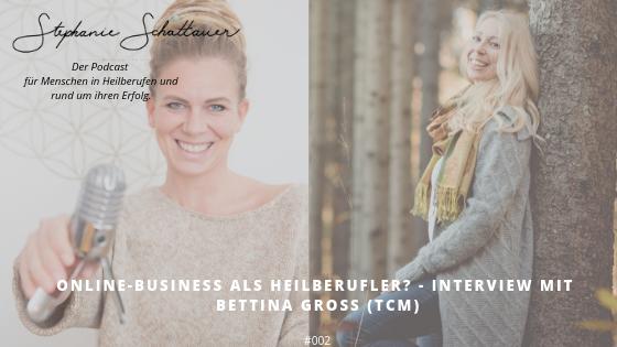 Erfolg im Business für Menschen in Heilberufen Podcast Stephanie Schattauer Interview Bettina Gross