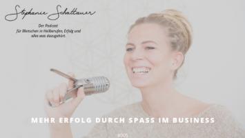 Schattauer Stephanie Podcast Mehr Erfolg durch SPAß im Business